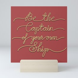 Be the Captain of your own Ship (Red and Beige) Mini Art Print