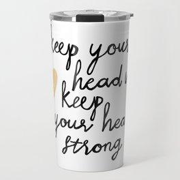 Keep Your Head Up Travel Mug