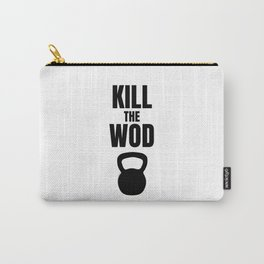 Kill the Wod - Motivational Poster for Crossfit Carry-All Pouch