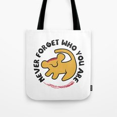 Never Forget Who You Are. Tote Bag