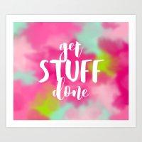 Get Stuff Done Art Print