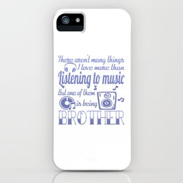 Listening to Music Brother iPhone Case
