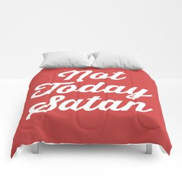 Not Today Satan Funny Quote Comforters