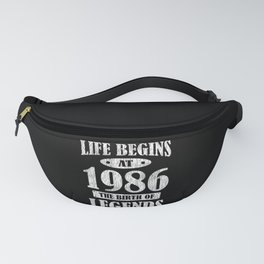 Life Begins 1986 The Birth Of Legend 35th Birthday Fanny Pack