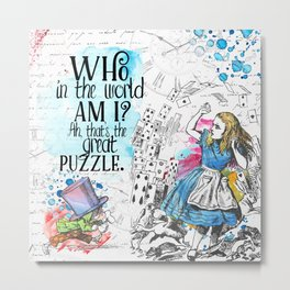 Who in the world am I? Metal Print