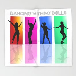 Dancing with my dolls Throw Blanket