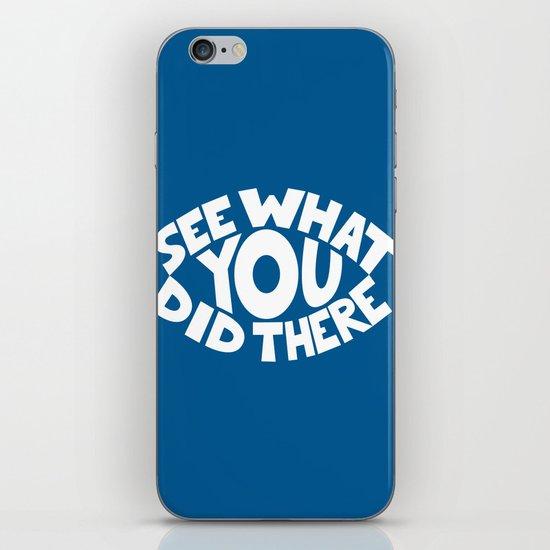 Eye See What You Did iPhone & iPod Skin
