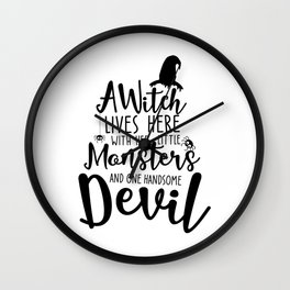 A Witch Lives Here With Her Little Monsters And One Handsome Devil Halloween Quote Art Wall Clock