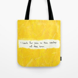 I Look For You Tote Bag
