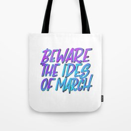 Beware the Ides of March Tote Bag