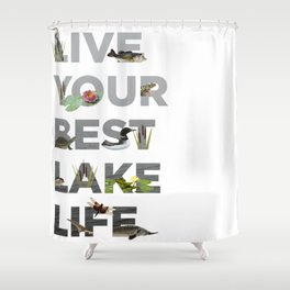 Live Your Best Lake Life Shower Curtain