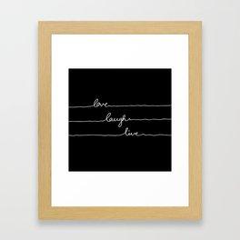 Love Laugh Live (Black) Framed Art Print