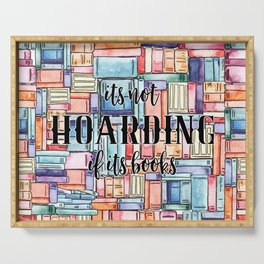 It's Not Hoarding if Its Books Serving Tray