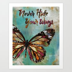 Never Hide Your Wings Art Print