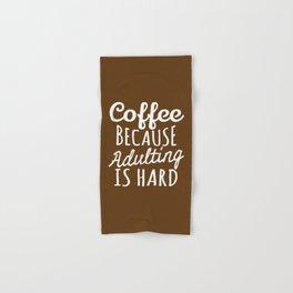 Coffee Because Adulting is Hard (Brown) Hand & Bath Towel