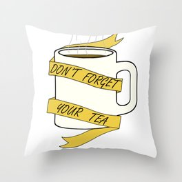 Don't forget your drink Throw Pillow