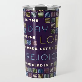 This is the Day that the Lord has Made Travel Mug