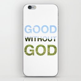 Good without God - Earth iPhone Skin