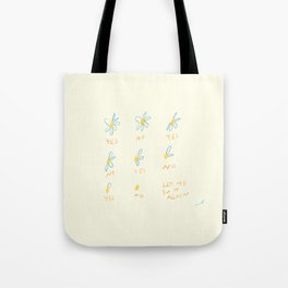 I Think It'll Be Yes This Time Tote Bag