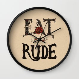Eat the Rude Wall Clock