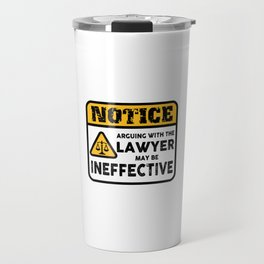 Arguing with the Lawyer Travel Mug