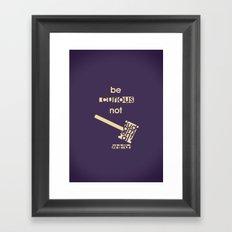 Be curious not judgmental - Motivational print Framed Art Print