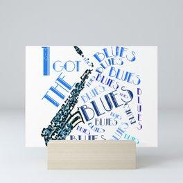 I Got The Blues Jazz Music Mini Art Print