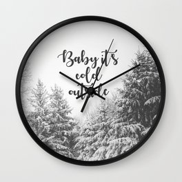 Baby It's Cold Outside - Christmas Quote Wall Clock