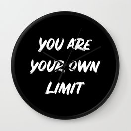 You are your own limit Wall Clock