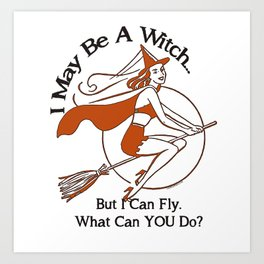 I May Be A Witch Art Print