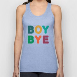Boy Bye Unisex Tank Top