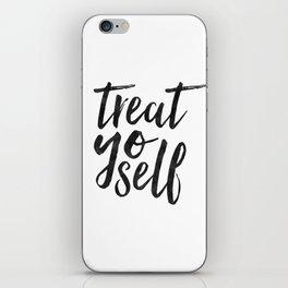 TREAT YO SELF,Inspirational Quote,Quote Prints,Treat Yo Self Sign,Bedroom Decor,Living Room Decor,Ki iPhone Skin