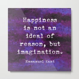 Happiness is not ... Metal Print