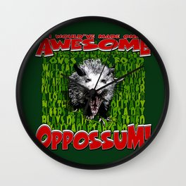 I Would've Made One AWESOME OPOSSUM! Wall Clock