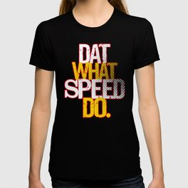 DAT WHAT SPEED DO KC T-shirt