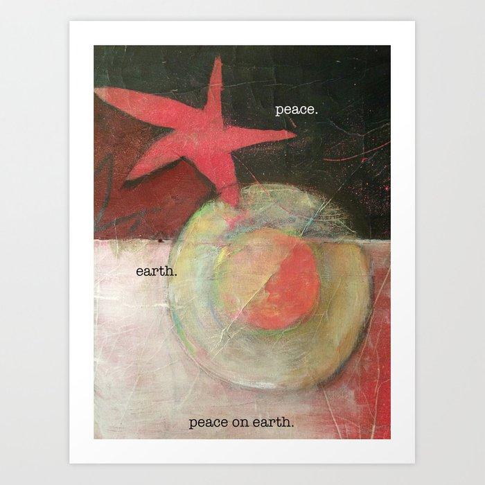peace. earth. peace on earth. Art Print