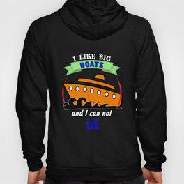 I Like Big Boats and I Can Not Lie Cruise Hoody