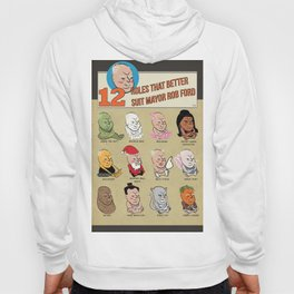 12 Roles That Better Suit Mayor Rob Ford Hoody