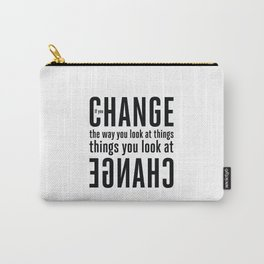 """""""If you change the way you look at things, the things you look at change."""" - Wayne Dyer Carry-All Pouch"""