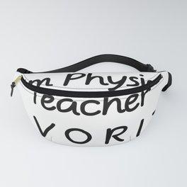 I'm Physics Teacher Favorite Physics Teacher Fanny Pack