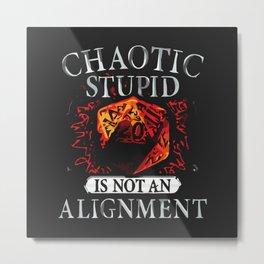 Chaotic Stupid Metal Print