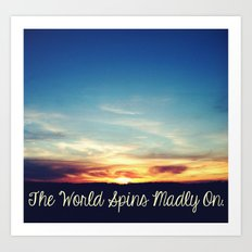 World Spins Madly On Art Print
