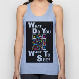WHAT DO YOU WANT TO SEE? Unisex Tank Top
