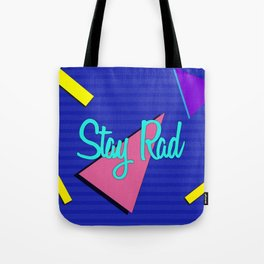 Stay Rad Tote Bag