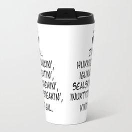 Hukkiq Dancin' kind of gal Travel Mug