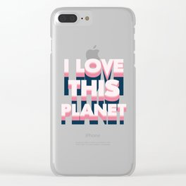 I love this planet Clear iPhone Case