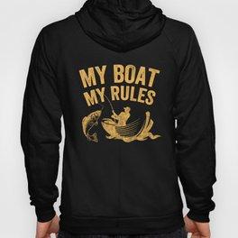 Fishing my boat my rules Hoody