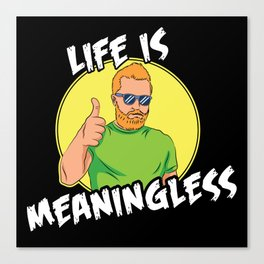 Life Is Meaningless 90s Aesthetic Vintage Gift Canvas Print