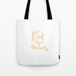 The Lord Looks On The Heart Tote Bag