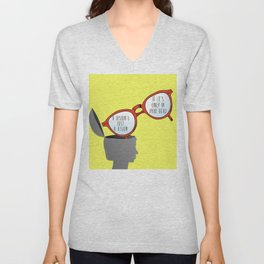 A Vision's Just a Vision if it's Only in Your Head Unisex V-Neck